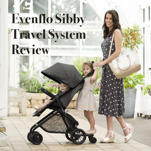 Evenflo Sibby Travel System Review Cheap stroller with car seat