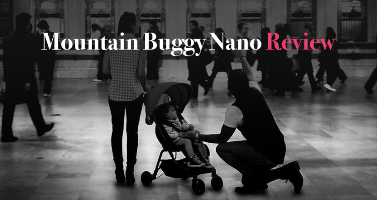 Mountain Buggy Nano Review Lightweight stroller for newborn baby