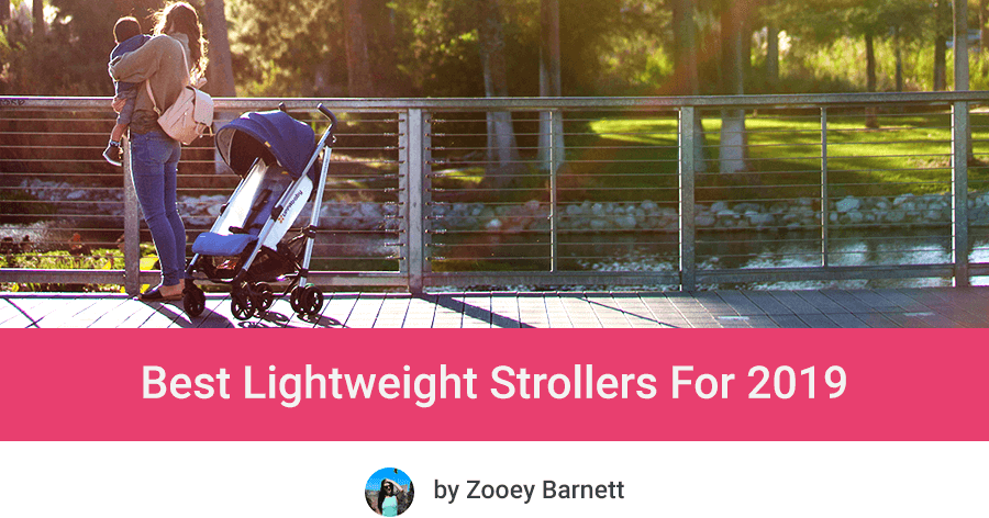 Best Lightweight Strollers For 2019
