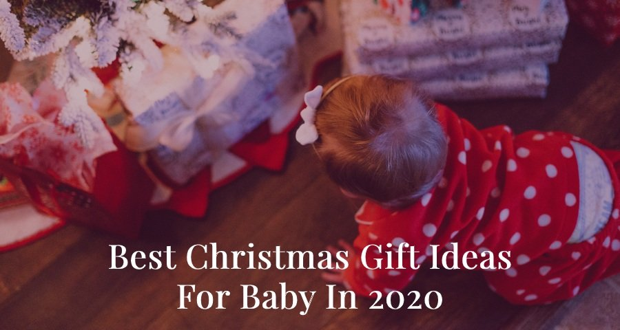 Best Christmas Gift Ideas For Baby 2020