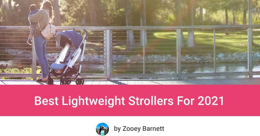 Best Lightweight Strollers 2021