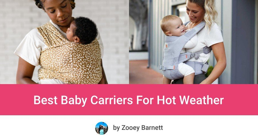 Best baby carriers for hot weather conditions and summer